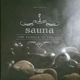 Sauna : The essence of Finland