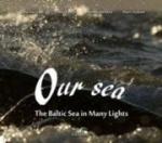 Our Sea : The Baltic Sea in many lights